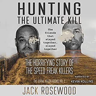 Hunting the Ultimate Kill: The Horrifying Story of the Speed Freak Killers audiobook cover art