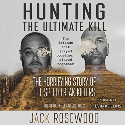 Hunting the Ultimate Kill: The Horrifying Story of the Speed Freak Killers cover art