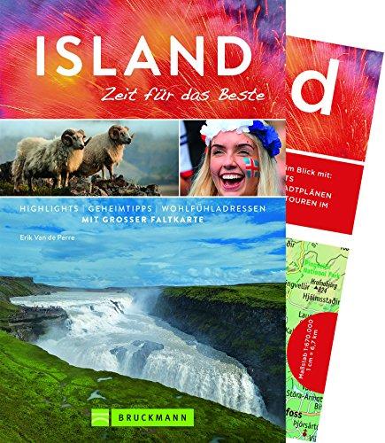 Island Reiseführer: Zeit für das Beste. Highlights, Geheimtipps, Wohlfühladressen. Für Ihren Island-Urlaub. Mit Sehenswürdigkeiten wie Reykjavik, Vatnajökull und die Blaue Lagune. Mit Island-Karte.