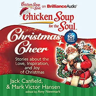 Chicken Soup for the Soul: Christmas Cheer - 101 Stories about the Love, Inspiration, and Joy of Christmas cover art