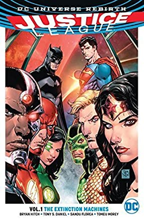 [Justice League: The Extinction Machine (Rebirth) Volume 1] (By (artist)  Tony S. Daniel , By (author)  Bryan Hitch) [published: January, 2017]