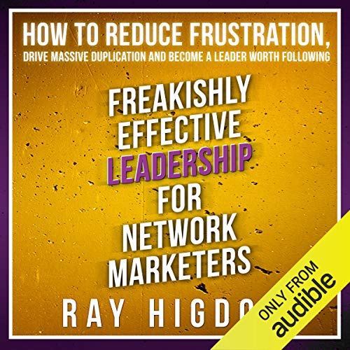 Freakishly Effective Leadership for Network Marketers cover art