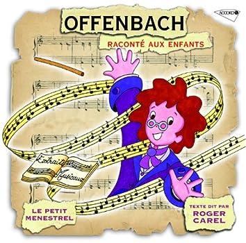 Le Petit Ménestrel: Offenbach Raconté Aux Enfants