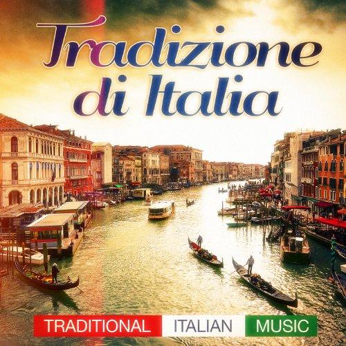 Tradizione Di Italia (Traditional Italian Music Pop Hits and Classics from the Past)