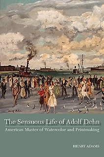 The Sensuous Life of Adolf Dehn: American Master of Watercolor and Printmaking