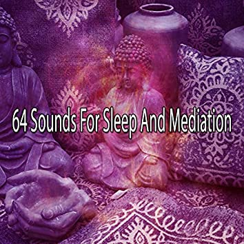 64 Sounds for Sleep and Mediation