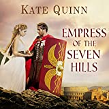 Empress of the Seven Hills: Empress of Rome, Book 3