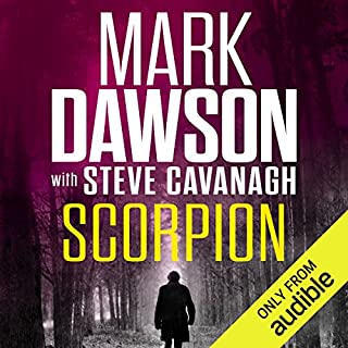 Scorpion                   By:                                                                                                                                 Mark Dawson,                                                                                        Steve Cavanagh                               Narrated by:                                                                                                                                 David Thorpe                      Length: 2 hrs and 37 mins     67 ratings     Overall 4.4