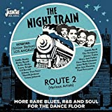 Night Train Route 2: More Rare Blues R&B & Soul...