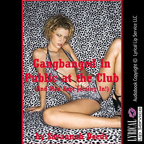 Gangbanged in Public at the Club audiobook cover art
