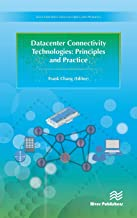 Datacenter Connectivity Technologies: Principles and Practice (River Publishers Series in Optics and Photonics)