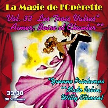 Les trois valses - Aimer, boire et chanter - La Magie de l'Opérette en 38 volumes - Vol. 33/38