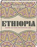 Ethiopia: Rezepte aus einem einzigartigen Land. Afrikanisch kochen. Die äthiopische Küche
