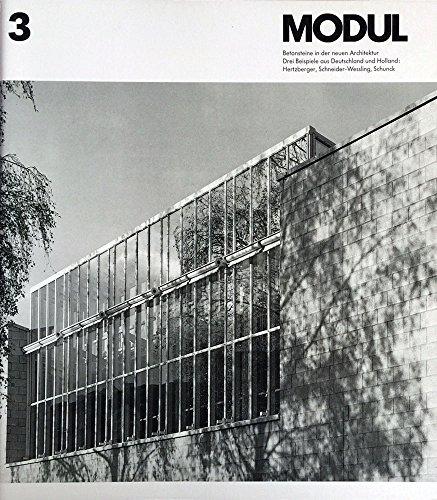 Modul. Schriftenreihe zur Verwendung von MODUL-Betonsteinen in der neuen Architektur. Heft 3, Mai 1988: Drei Beispiele aus Deutschland und Holland: Hertzberger, Schneider-Wesling, Schunck