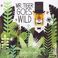 Mr. Tiger Goes Wild (Boston Globe-Horn Book Awards (Awards))