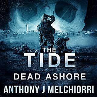 The Tide: Dead Ashore     Tide Series, Book 6              Written by:                                                                                                                                 Anthony Melchiorri                               Narrated by:                                                                                                                                 Ryan Kennard Burke                      Length: 11 hrs and 9 mins     2 ratings     Overall 4.5