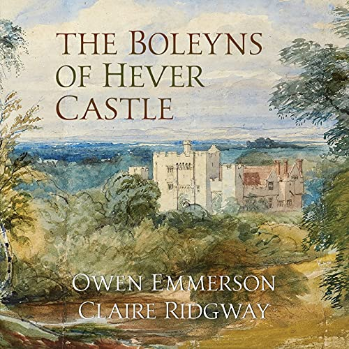 The Boleyns of Hever Castle