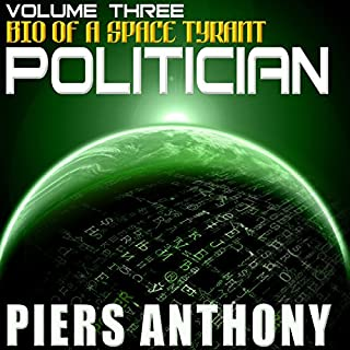 Politician                   By:                                                                                                                                 Piers Anthony                               Narrated by:                                                                                                                                 Basil Sands                      Length: 14 hrs and 50 mins     56 ratings     Overall 4.5