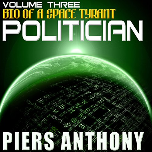 Politician                   By:                                                                                                                                 Piers Anthony                               Narrated by:                                                                                                                                 Basil Sands                      Length: 14 hrs and 50 mins     57 ratings     Overall 4.5