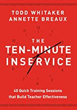 John Wiley Ten-Minute Inservice: 40 Quick Training Sessions That Build Teacher Effectiveness