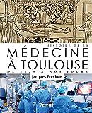 Histoire de la médecine à Toulouse - De 1229 à nos jours