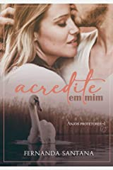 Acredite em mim: Anjos Protetores 1 eBook Kindle