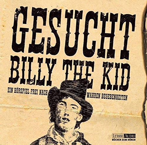 Gesucht: Billy the Kid: Hörspiel (Lübbe Audio)