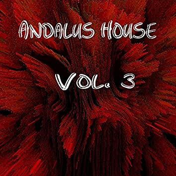 Andalus House, Vol. 3
