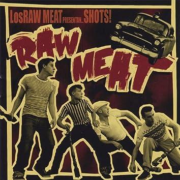 Los Raw Meat Presentan... Shots!