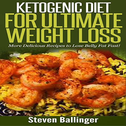 Ketogenic Diet for Ultimate Weight Loss audiobook cover art
