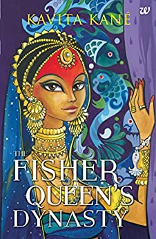 The Fisher Queen's Dynasty by [Kavita Kane]
