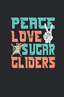 """Peace Love Sugar Gliders: Sugar Gliders Notebook, Dotted Bullet (6"""" x 9"""" - 120 pages) ~ Animal Themed Notebook for Daily J..."""