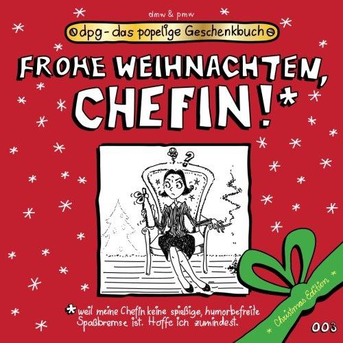 Frohe Weihnachten, Chefin!!! (dpg - das popelige Geschenkbuch, Band 100)