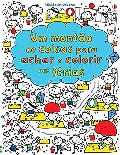 Nas Férias. Um Montão De Coisas Para Achar e Colorir (Em Portuguese do Brasil)