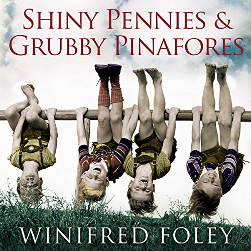 Shiny Pennies And Grubby Pinafores audiobook cover art