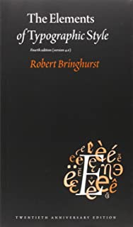 The Elements of Typographic Style- Version 4.0-20th Anniversary Edition Paperback [Robert Bringhurst]