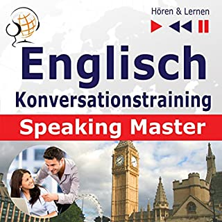 Englisch - Konversationstraining: English Speaking Master auf Niveau B2-C1 (Hören & Lernen) Titelbild