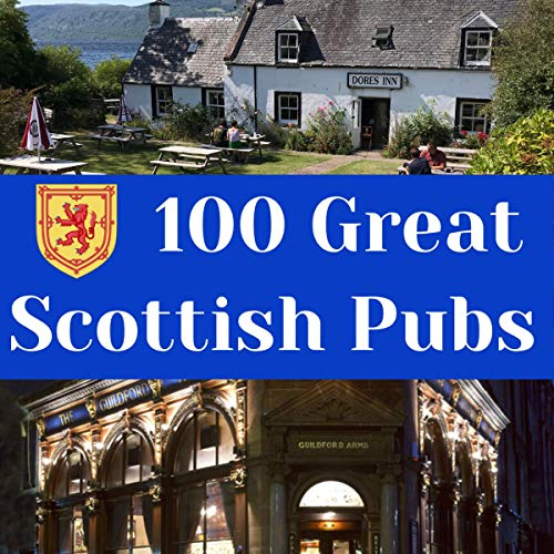 100 Great Scottish Pubs: A Thirst Quenching Guide  By  cover art