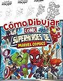 Cómo Dibujar Superhéroes de Marvel: Superhéroes De Marvel Comics Guía De Dibujo 2021 Con Acción Libro No Oficial Para Colorear