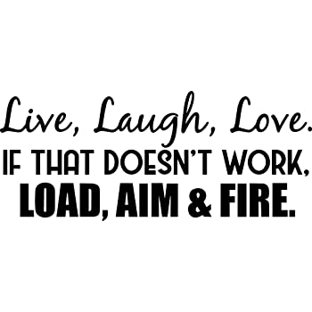 HavenSticks Live If That Doesnt Work Auto White Car,Trucks Laptop Laugh 8 x 3 Window Load Helmet Love Aim and Fire Funny Vinyl Die Cut Decal Bumper Sticker Wall