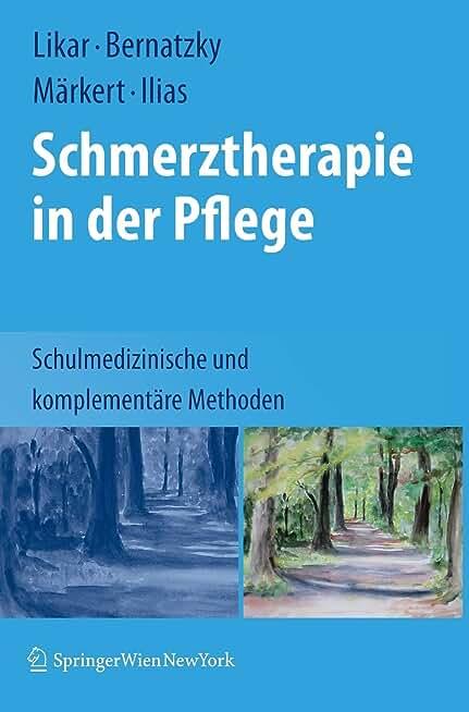 Schmerztherapie in Der Pflege: Schulmedizinische Und Komplementare Methoden