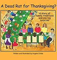 A Dead Rat for Thanksgiving?: A Story of Family Traditions ... and One Big Surprise