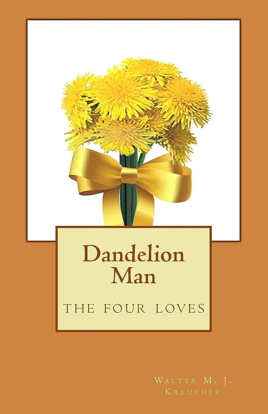 落ちた個人的な政治的Dandelion Man: the four loves (The McMichael Trilogy)