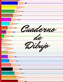 CUADERNO DE DIBUJO: BONITO CUADERNO PARA DIBUJAR. 100 PAGINAS EN BLANCO, GRAN FORMATO. REGALO CREATIVO Y ORIGINAL (Spanish Edition)