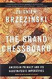 The Grand Chessboard: American Primacy and Its Geostrategic Imperatives - Zbigniew Brzezinski
