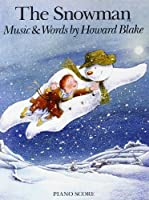 The Snowman Vocal/Piano Score by Howard Blake(2015-11-11)