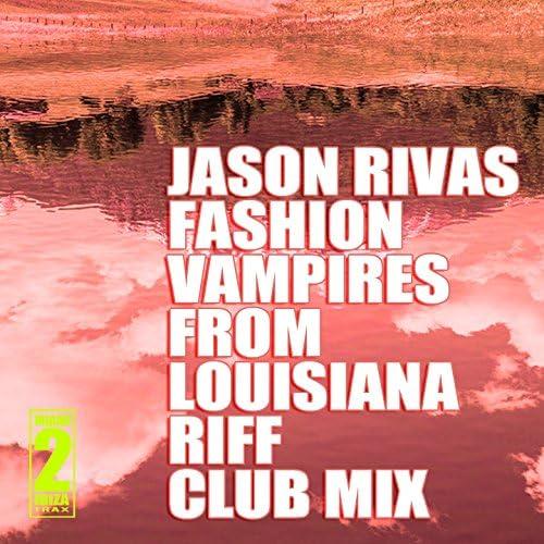 Jason Rivas, Fashion Vampires From Louisiana