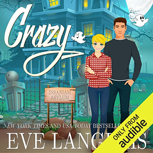 Crazy                   By:                                                                                                                                 Eve Langlais                               Narrated by:                                                                                                                                 Summer Morton,                                                                                        Lee Samuels                      Length: 4 hrs and 2 mins     2 ratings     Overall 4.0