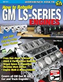 How to Rebuild GM LS-Series Engines