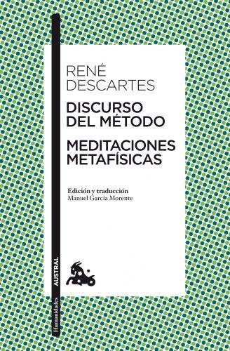 Discurso del Método / Meditaciones metafísicas: Edición y...